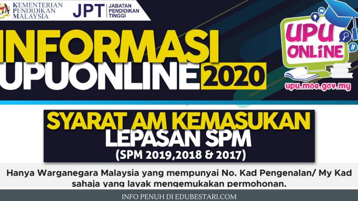 Syarat Am Kemasukan Upu Lepasan Spm Sesi 2020 Untuk Pelajar Lepasan Spm 2019 2018 2017 Edu Bestari