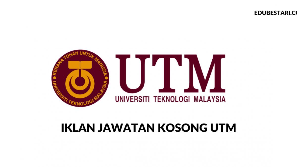 Iklan Jawatan Kosong Universiti Teknologi Malaysia Utm Edu Bestari