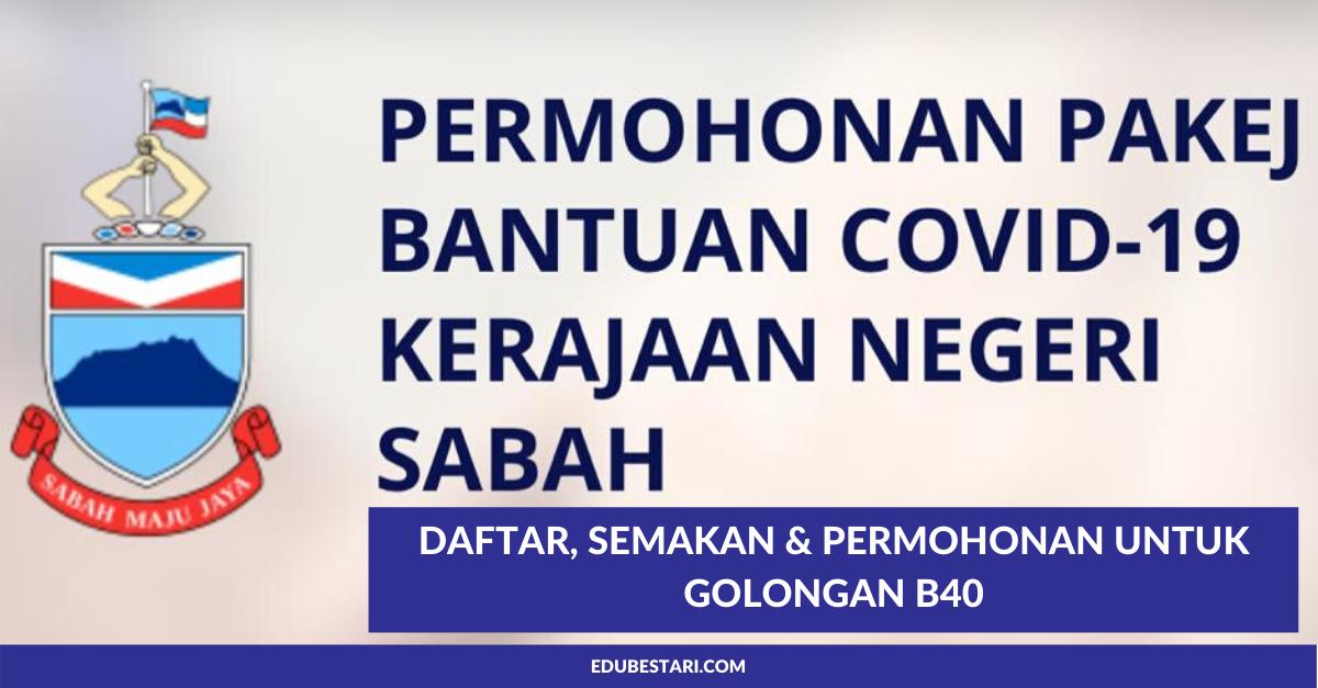 Bantuan Covid 19 Sabah Daftar Semakan Permohonan Untuk Golongan B40 Edu Bestari