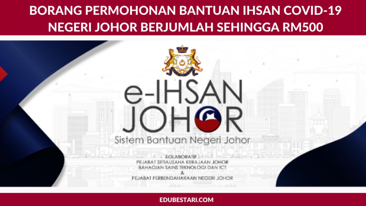 Borang Permohonan Bantuan Ihsan Covid 19 Negeri Johor Berjumlah Sehingga Rm500 Edu Bestari