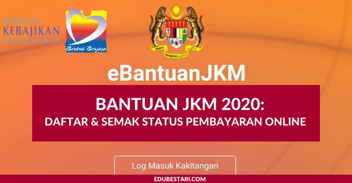 Bantuan Jkm 2020 Daftar Semak Status Pembayaran Online