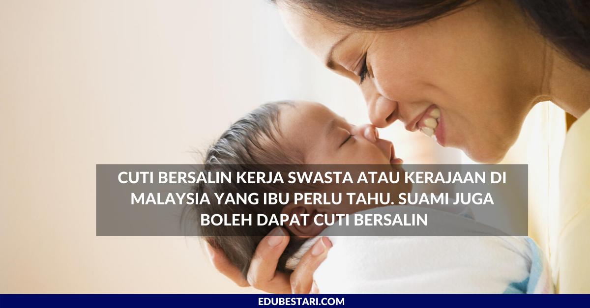 Cuti Bersalin Kerja Swasta Atau Kerajaan Di Malaysia Yang Ibu Perlu Tahu Suami Juga Boleh Dapat Cuti Bersalin Edu Bestari