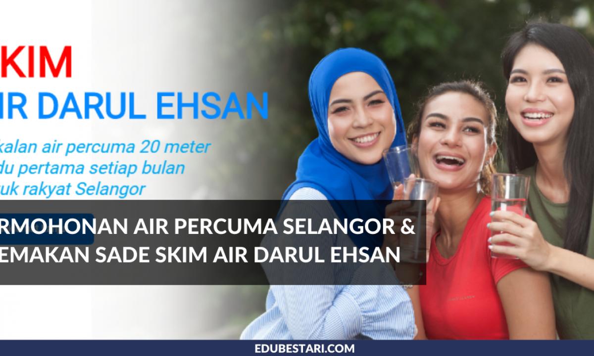 Permohonan Air Percuma Selangor Semakan Sade Skim Air Darul Ehsan Edu Bestari