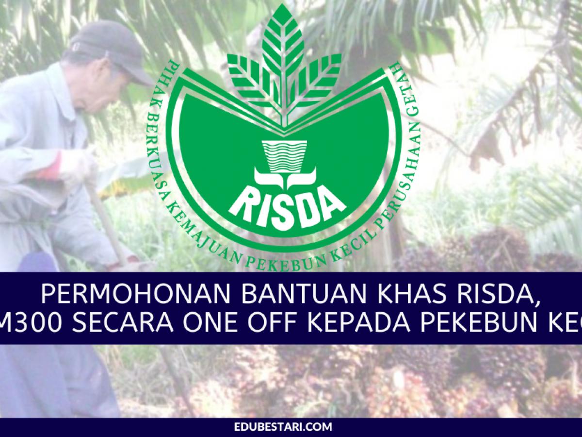 Permohonan Bantuan Khas Risda Rm300 Secara One Off Kepada Pekebun Kecil Edu Bestari