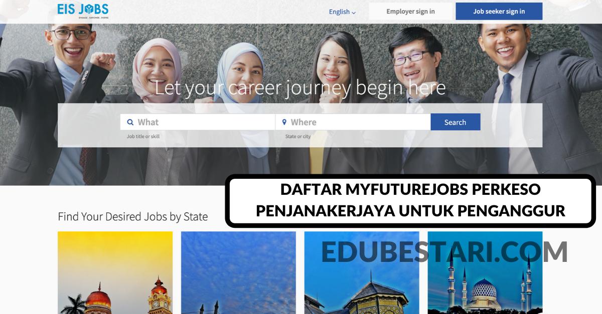 Daftar Myfuturejobs Perkeso Penjanakerjaya Untuk Penganggur Edu Bestari