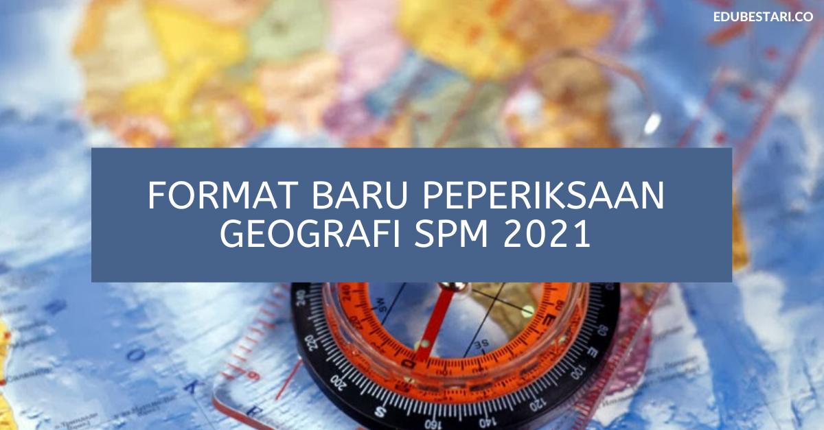 Format Baru Peperiksaan Geografi SPM 2021 / Instrument