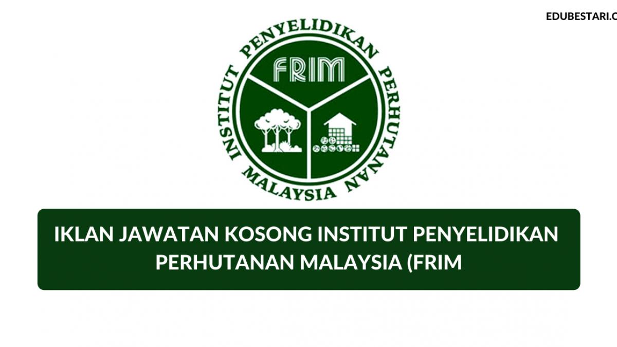 Cara Mohon Jawatan Institut Penyelidikan Perhutanan Malaysia Frim Kekosongan Pembantu Awam Pembantu Penyelidik Pelbagai Jawatan Lain Edu Bestari