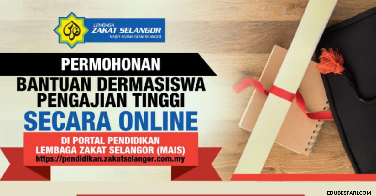 Permohonan Bantuan Dermasiswa Pengajian Tinggi Zakat Selangor Secara Online Edu Bestari