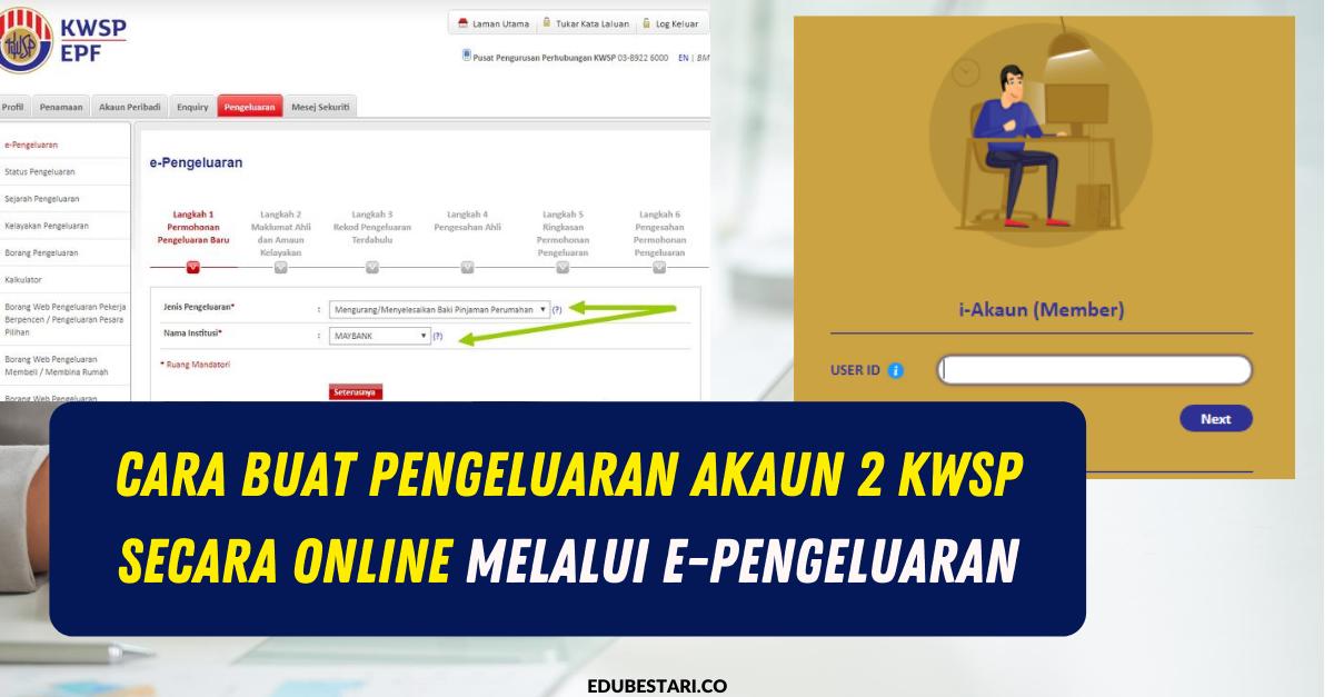 Cara Buat Pengeluaran Akaun 2 Kwsp Secara Online Melalui E Pengeluaran Edu Bestari