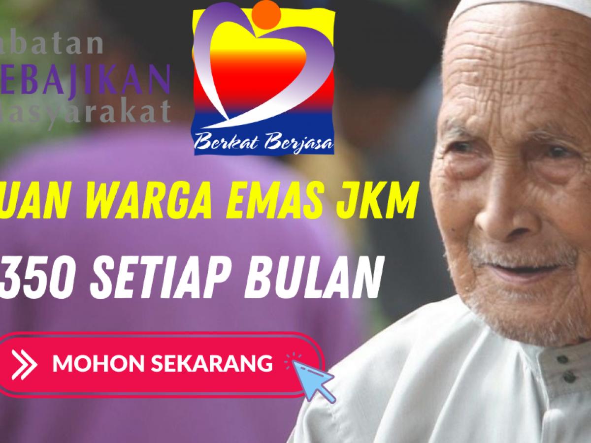 Mohon Bantuan Warga Emas Jkm Terima Rm350 Setiap Bulan Edu Bestari