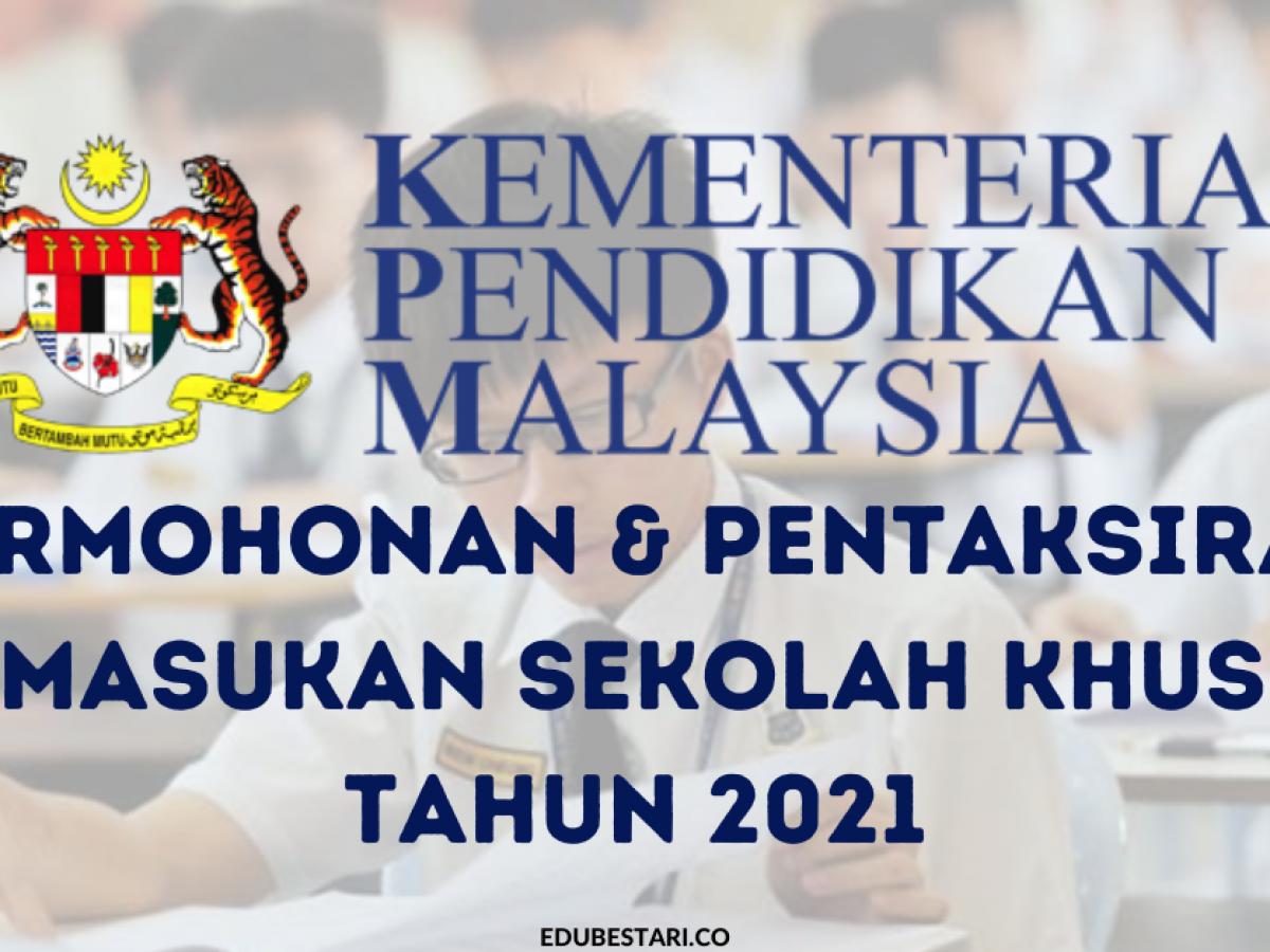 Permohonan Kemasukan Sekolah Khusus Tingkatan Satu Tingkatan Empat Tahun 2021 Edu Bestari