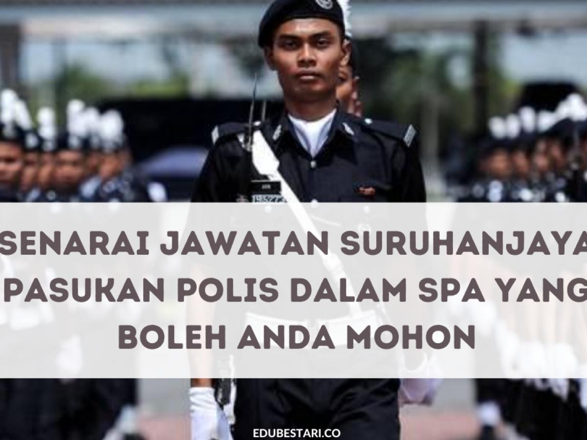 Senarai Jawatan Suruhanjaya Pasukan Polis Dalam Spa Yang Boleh Anda Mohon Edu Bestari